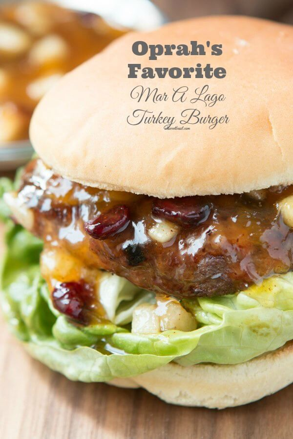 Oprah's Favorite turkey burger, the mar a lago turkey burger! ohsweetbasil.com