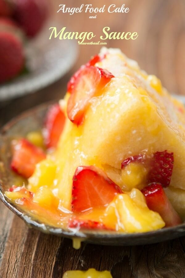 You have to try this totally easy dessert! It's just angel food cake and a totally lickable mango sauce ohsweetbasil.com