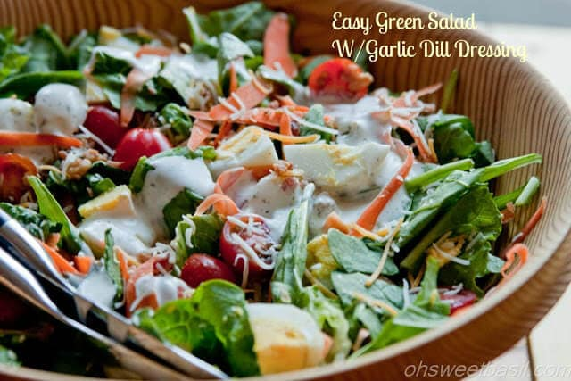 Easy Green Salad With Garlic Dill Dressing Oh Sweet Basil