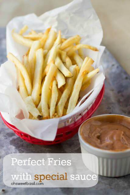 Perfectly crisp on the outside and tender in the center french fries just like our favorite takeout, and special sauce is amazing, ridiculously amazing. ohsweetbasil.com