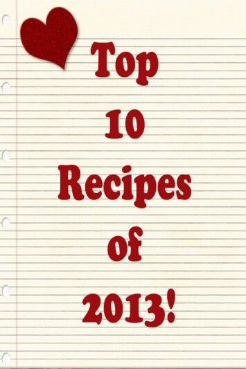 Top 10 recipes of 2013!