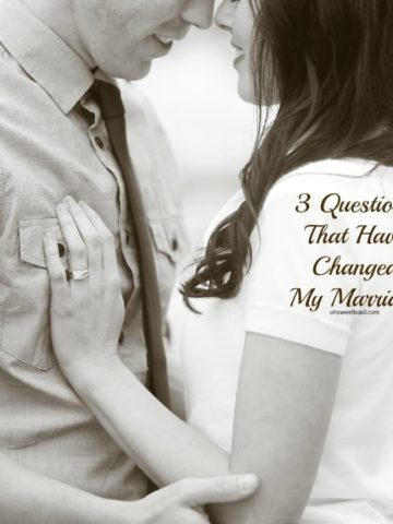 These 3 questions that changed my marriage and family can make a difference in your relationships too. It's only 3 questions and it's worth asking.