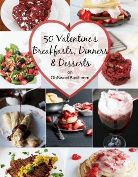 Valentine's Roundup - 50 Breakfasts, Dinners, & Desserts
