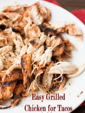 quick and easy grilled chicken for tacos ohsweetbasil.com