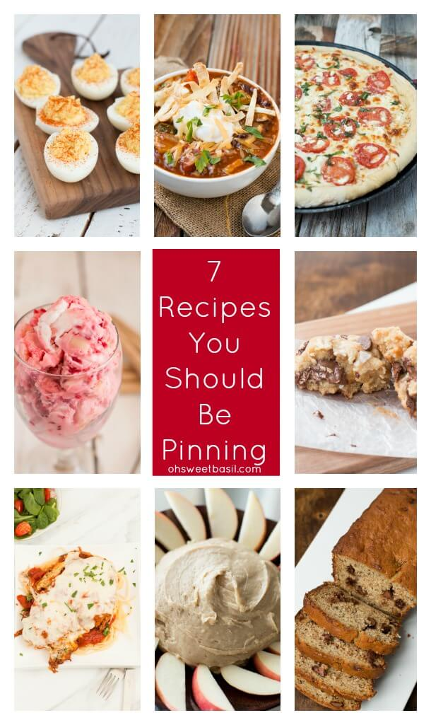 7 recipes that you should be pinning on pinterest ohsweetbasil.com