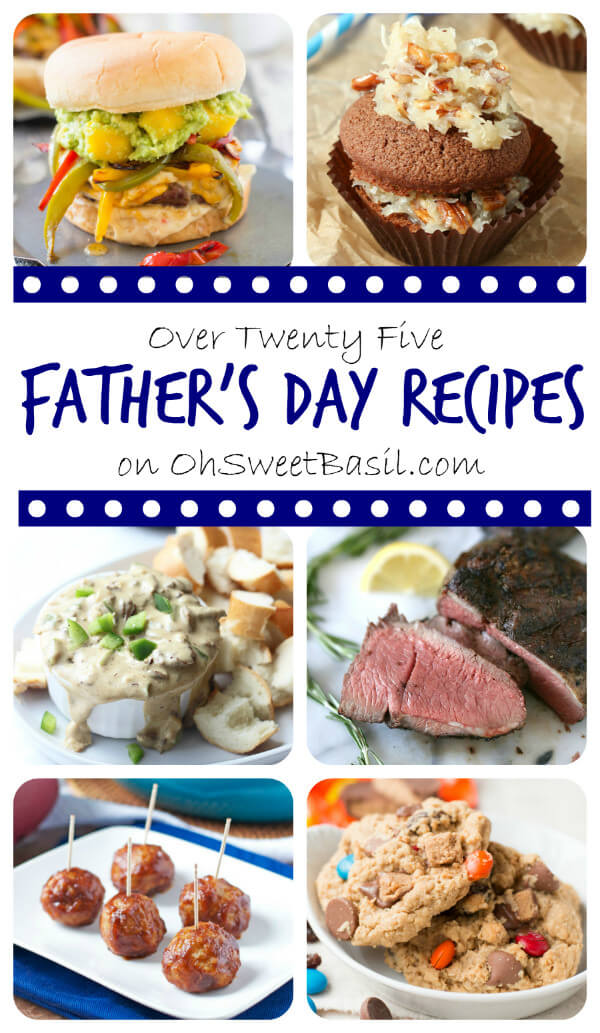 Over Twenty Five Father's Day Recipes on OhSweetBasil.com