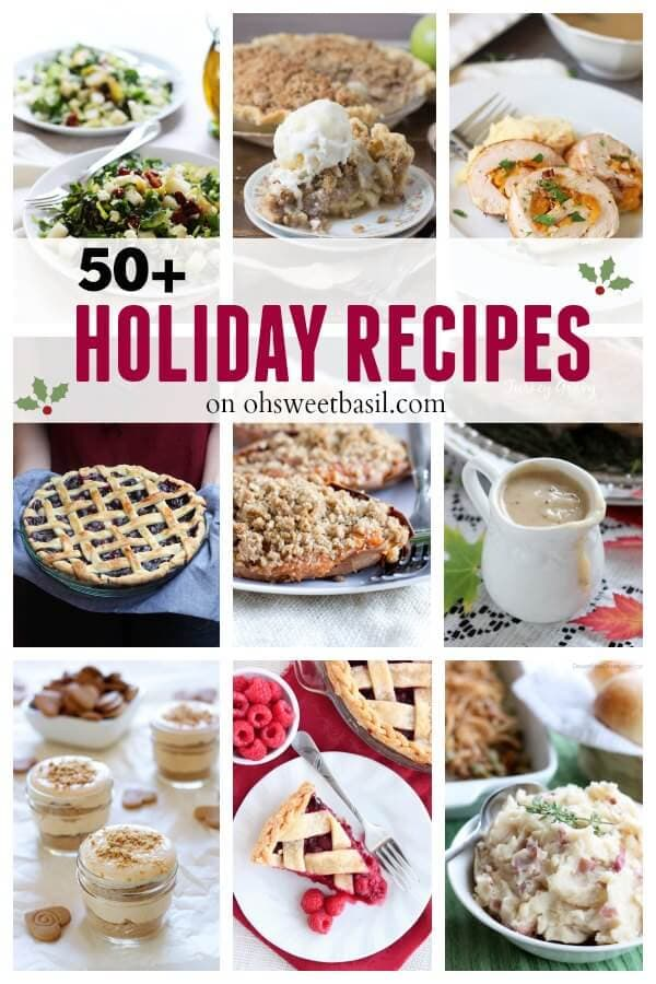 Over 50 Holiday Recipes on OhSweetBasil.com