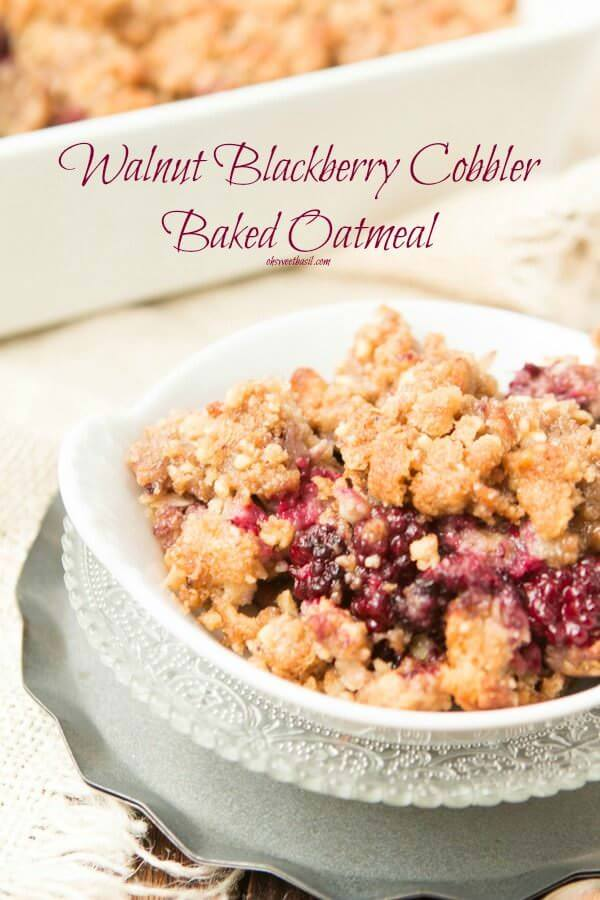 Blackberry cobbler baked oatmeal with walnut crumble. It's like dessert for breakfast but way healthier. ohsweetbasil.com