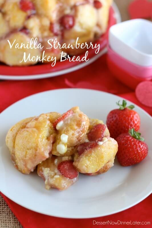 Vanilla Strawberry Monkey Bread from DessertNowDinnerLater.com