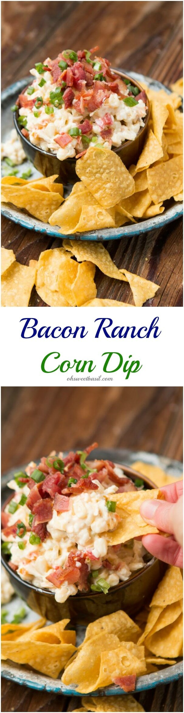 Our obsession for summer, bacon ranch corn dip of course! ohsweetbasil.com