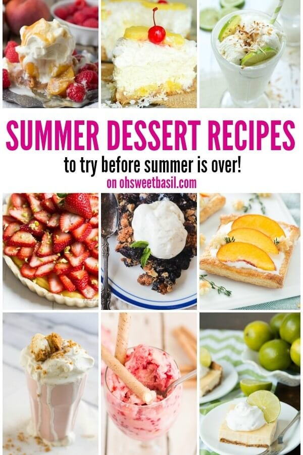 Over 30 Summer Dessert Recipes that you must try before summer is over on OhSweetBasil.com!