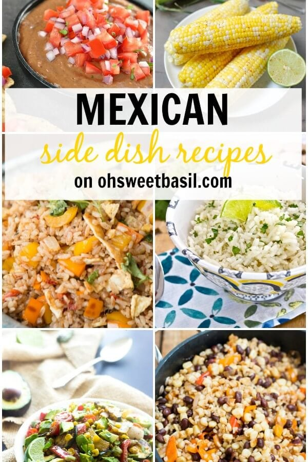 Over 25 delicious Mexican side dish recipes featured on ohsweetbasil.com!