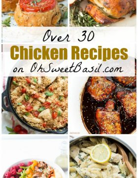 Over 30 Chicken Recipes on Oh Sweet Basil including salads, roasted whole chickens, pasta and more!