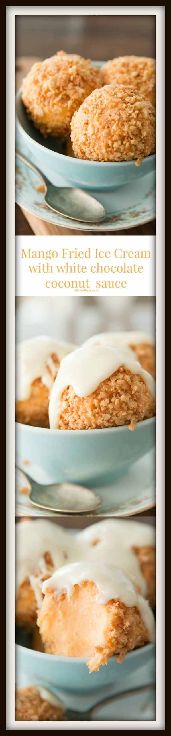 Loving this mango fried ice cream with white chocolate coconut sauce ohsweetbasil.com