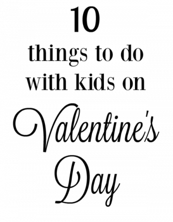 10 Things to do With Kids on Valentine's Day