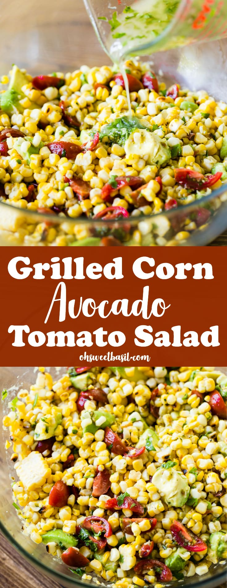 A glass bowl filled with a big grilled corn avocado tomato salad with a cilantro dressing being poured over the top