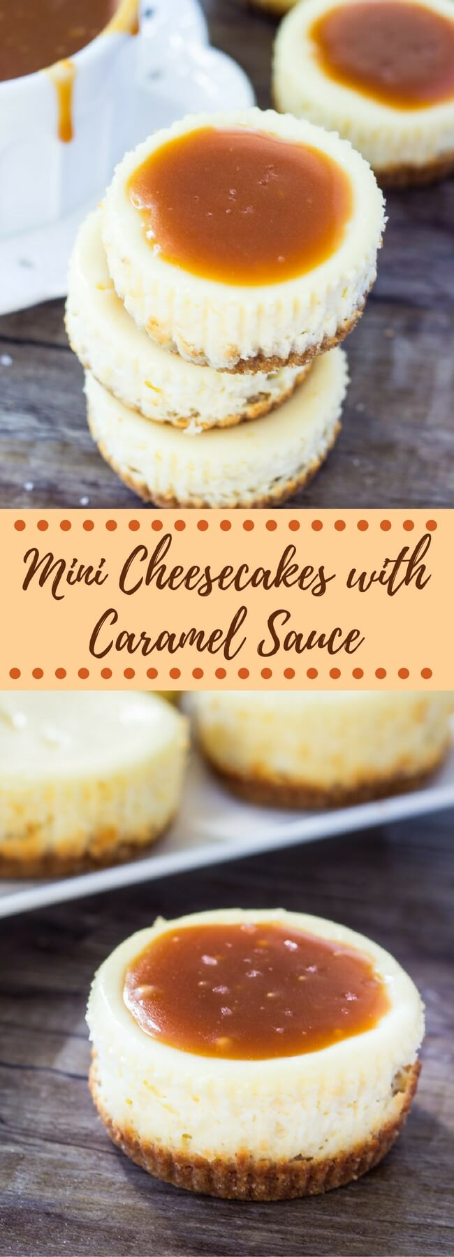 These mini cheesecakes with salted caramel sauce have a crunchy graham cracker crust, creamy cheesecake layer and are are topped with salted caramel sauce. A total crowd pleaser!
