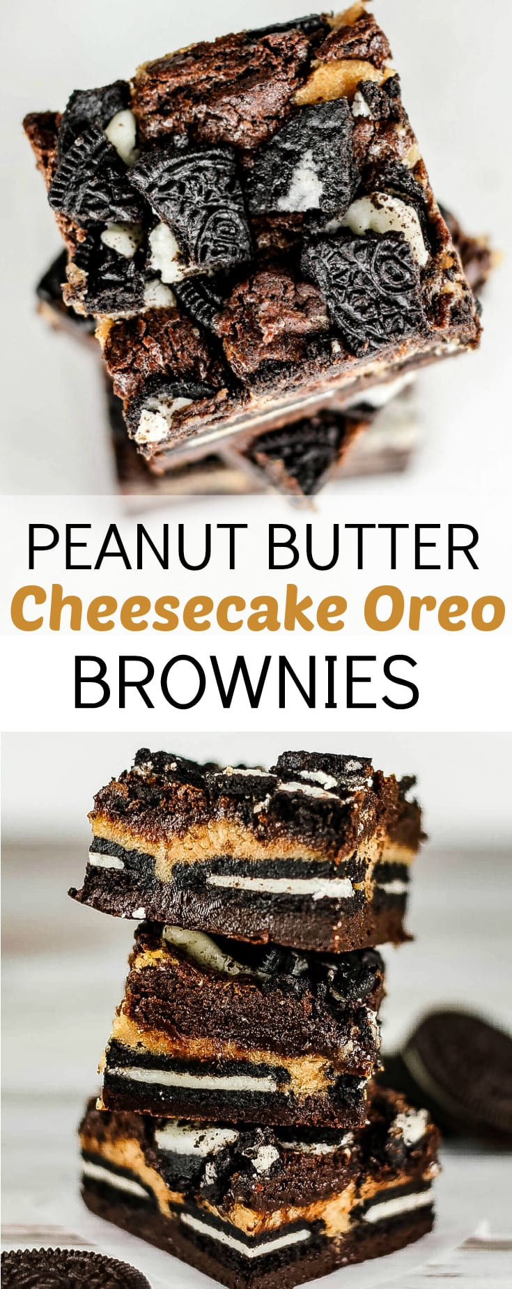 hese peanut butter cheesecake Oreo brownies have five layers of brownie, cheesecake, and cookies. And they promise to be out of this world good!