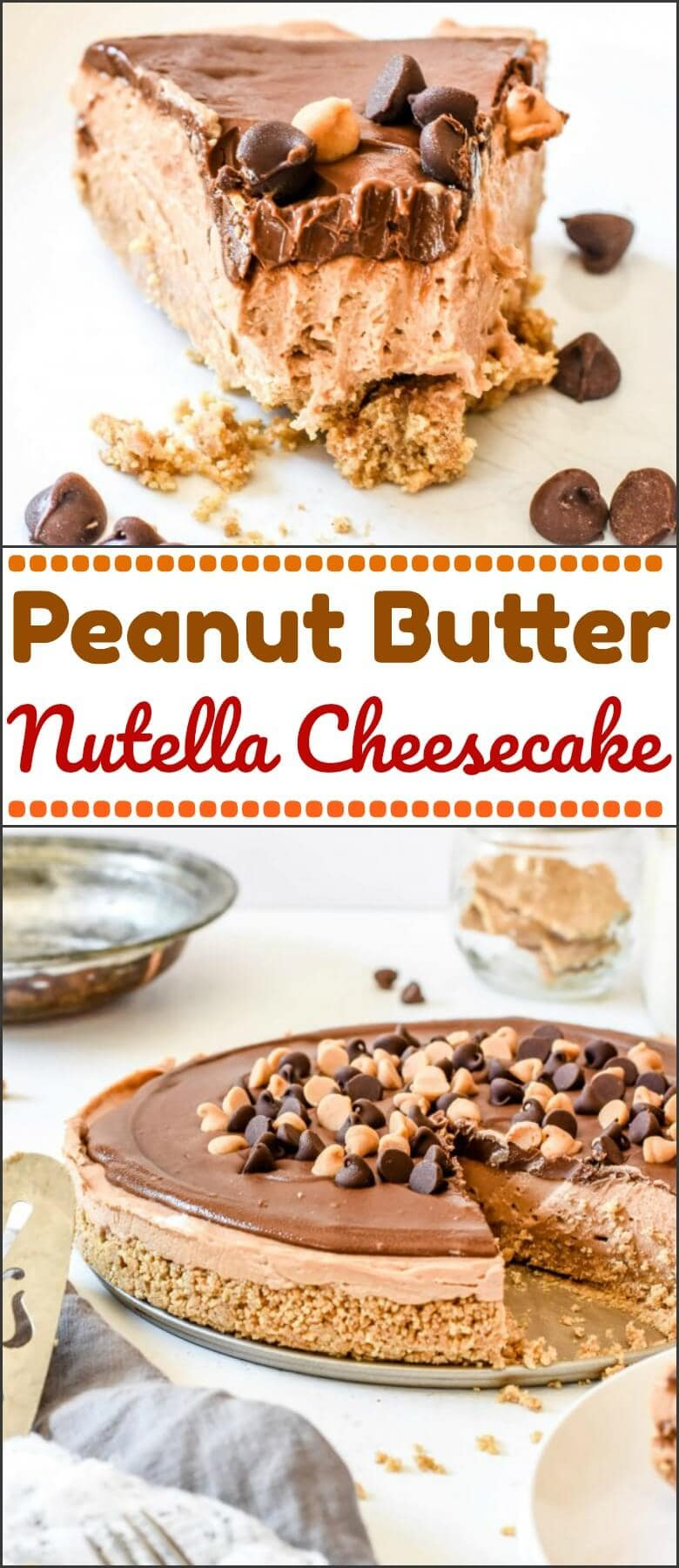 Easy No-Bake Peanut Butter Nutella Cheesecake is one of our favorite recipes for hosting friends and families and the perfect dessert for a BBQ!