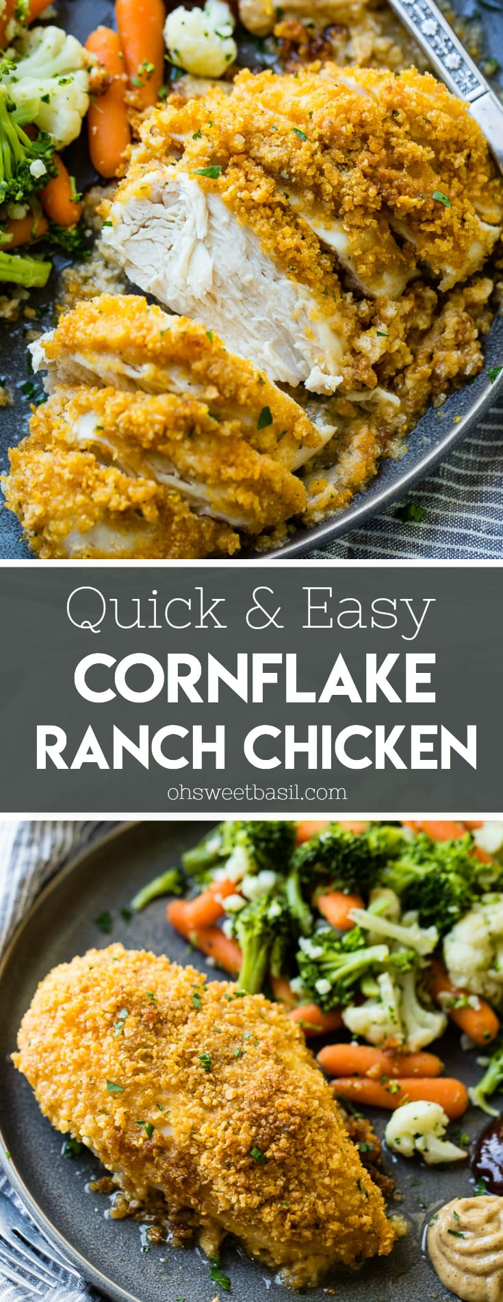 grey plate full of steamed veggies and golden, baked quick and easy cornflake ranch chicken recipe which has been sliced into pieces of chicken
