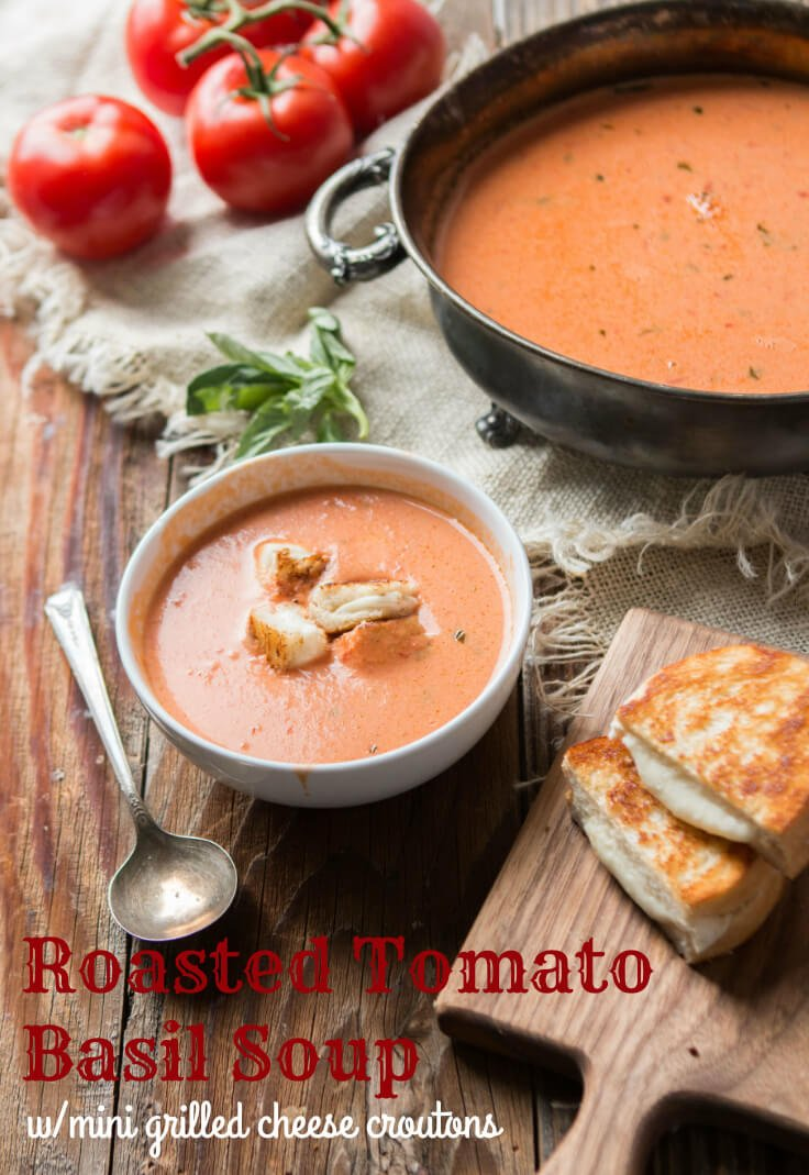 Roasted tomato basil soup with mini grilled cheese bites that act as delicious croutons. Soup perfection for dinner tonight.