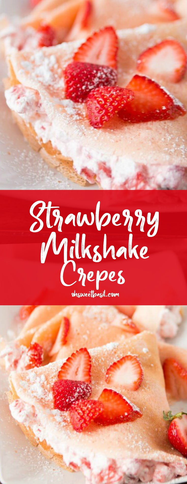 Strawberry Milkshake Crepes with fresh strawberries on top